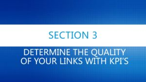 Determine the Quality of Your Links with KPI's